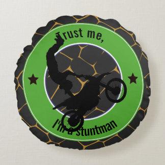 Trust me, I'm a stuntman Round Pillow