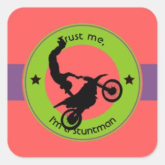 Trust me, I'm a stuntman Square Sticker