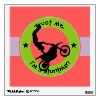 Trust me, I'm a stuntman Wall Decal