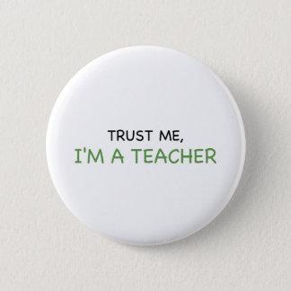 Trust Me, I'm A Teacher 2 Inch Round Button