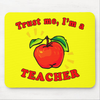 Trust Me I'm a Teacher Products Mouse Pad