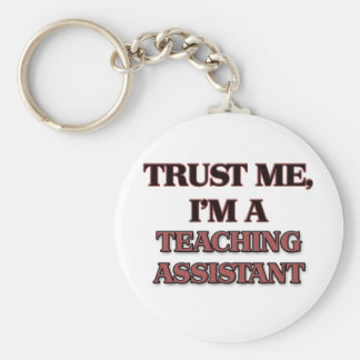 Trust Me I'm A TEACHING ASSISTANT Basic Round Button Keychain