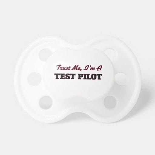 Trust me I'm a Test Pilot Pacifier