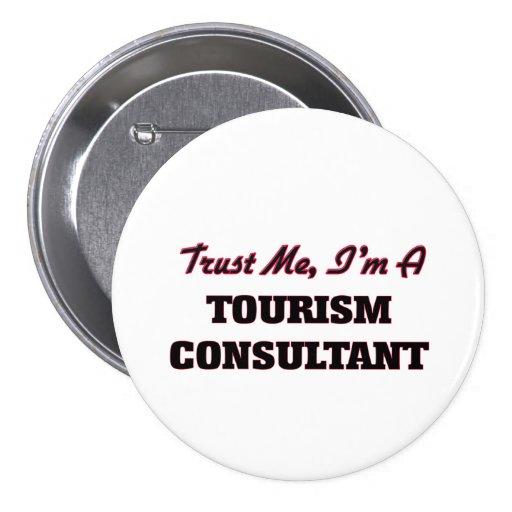 Trust me I'm a Tourism Consultant Buttons
