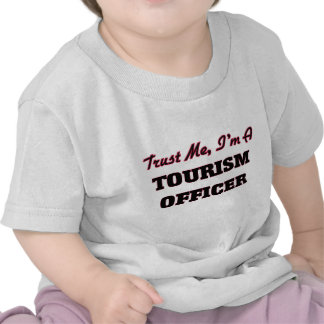 Trust me I'm a Tourism Officer Tshirts