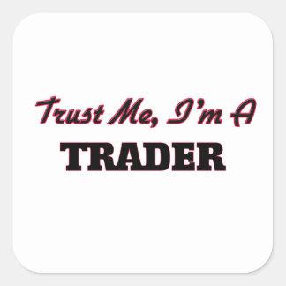 Trust me I'm a Trader Square Sticker