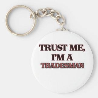 Trust Me I'm A TRADESMAN Keychain
