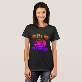 Trust Me Im A Trucker T-Shirt