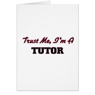Trust me I'm a Tutor Greeting Card