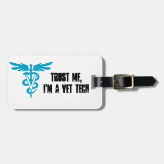 Trust Me, I'm a Vet Tech Luggage Tag