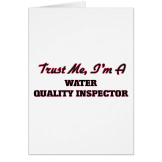 Trust me I'm a Water Quality Inspector Greeting Card