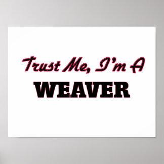 Trust me I'm a Weaver Poster