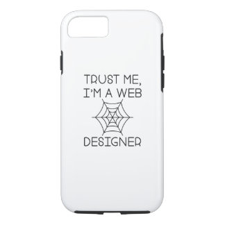 Trust Me I'm A Web Designer iPhone 7 Case
