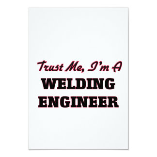 "Trust me I'm a Welding Engineer 3.5"" X 5"" Invitation Card"