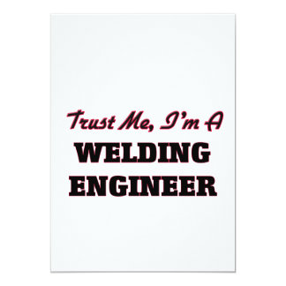 "Trust me I'm a Welding Engineer 5"" X 7"" Invitation Card"