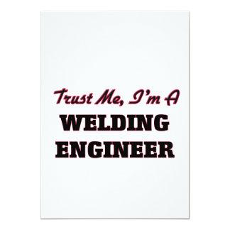 "Trust me I'm a Welding Engineer 5"" X 7"" Invitation Card"