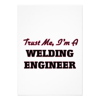 Trust me I'm a Welding Engineer Personalized Invite