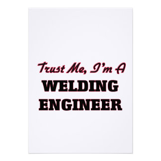 Trust me I'm a Welding Engineer Custom Invitation