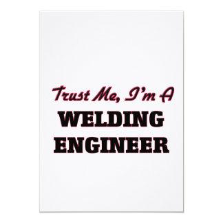 Trust me I'm a Welding Engineer Custom Invitation