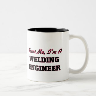 Trust me I'm a Welding Engineer Two-Tone Coffee Mug