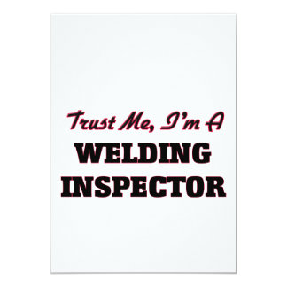 "Trust me I'm a Welding Inspector 5"" X 7"" Invitation Card"