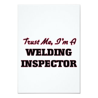"Trust me I'm a Welding Inspector 3.5"" X 5"" Invitation Card"