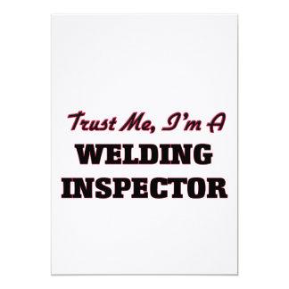 "Trust me I'm a Welding Inspector 5"" X 7"" Invitation Card"