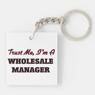 Trust me I'm a Wholesale Manager Acrylic Key Chain