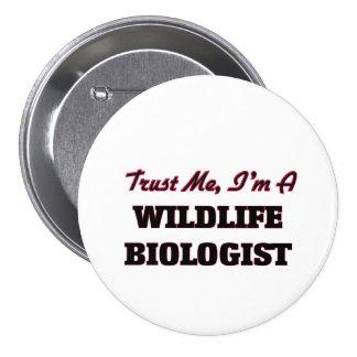Trust me I'm a Wildlife Biologist 3 Inch Round Button