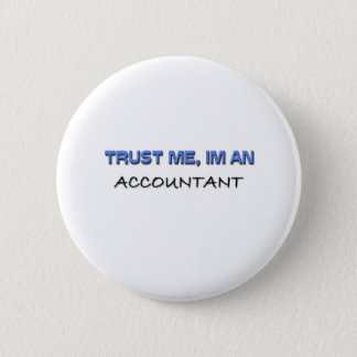 Trust Me I'm an Accountant 2 Inch Round Button
