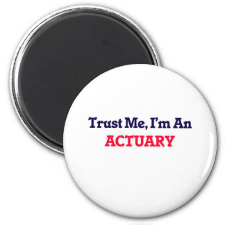 Trust me, I'm an Actuary 2 Inch Round Magnet