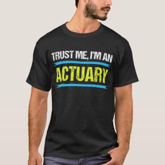 Trust Me I'm an Actuary T-Shirt
