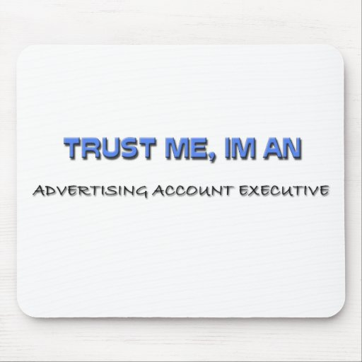 Trust Me I'm an Advertising Account Executive Mouse Mats