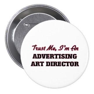 Trust me I'm an Advertising Art Director Pinback Button