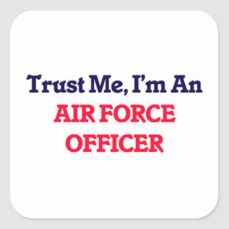 Trust me, I'm an Air Force Officer Square Sticker