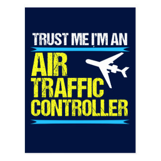 Trust Me I'm an Air Traffic Controller Postcard