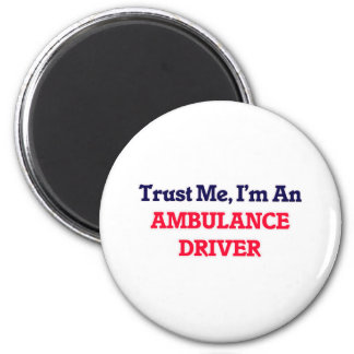 Trust me, I'm an Ambulance Driver 2 Inch Round Magnet