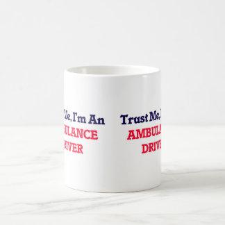 Trust me, I'm an Ambulance Driver Coffee Mug