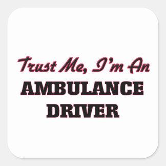 Trust me I'm an Ambulance Driver Stickers