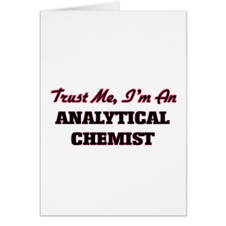 Trust me I'm an Analytical Chemist Card