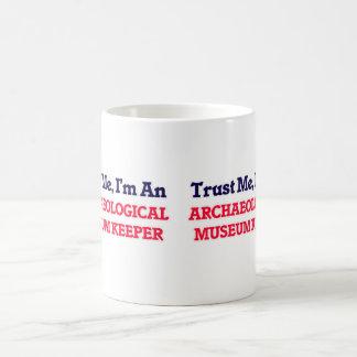Trust me, I'm an Archaeological Museum Keeper Coffee Mug