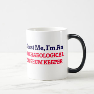 Trust me, I'm an Archaeological Museum Keeper Magic Mug