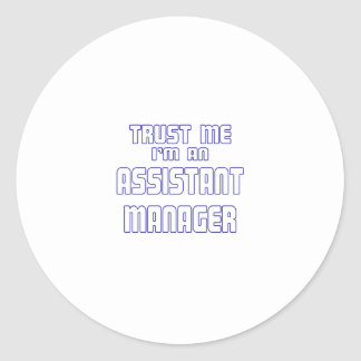 Trust Me I'm an Assistant Manager Stickers