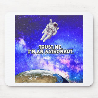 Trust Me I'm an Astronaut Mouse Pad