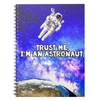 Trust Me I'm an Astronaut Notebook