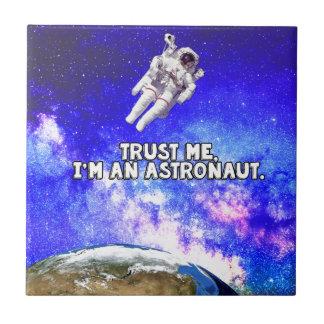 Trust Me I'm an Astronaut Tile