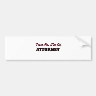 Trust me I'm an Attorney Bumper Sticker