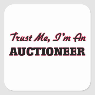 Trust me I'm an Auctioneer Square Sticker