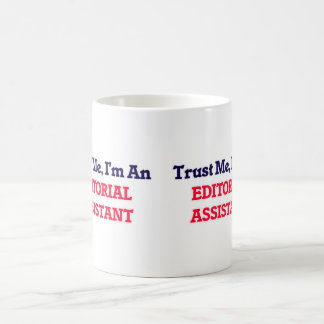 Trust me, I'm an Editorial Assistant Coffee Mug
