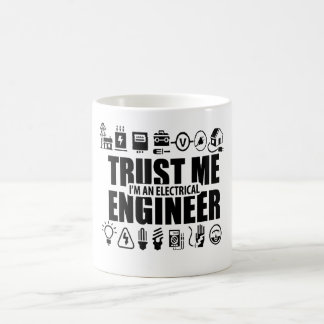 Trust me, I'm an electrical engineer Coffee Mug